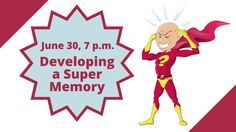 On June 30th, learn tricks to help you develop a super memory!