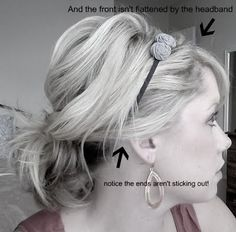 Start by putting the headband in your hair and then pull it into a low ponytail. That will prevent it from having the slicked back look. And leave approximately 1-2 inches of your hair in front of your ears when you put the headband in. You can always tuck that behind your ears later.