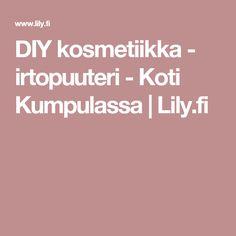 DIY kosmetiikka - irtopuuteri - Koti Kumpulassa | Lily.fi