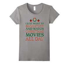 Women's I Just Want To Bake Stuff And Watch Christmas Movie T Shirt Large Slate -- Awesome products selected by Anna Churchill