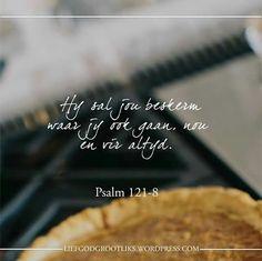 Waar jy ookal gaan, die Here sal jou altyd beskerm. Psalm 35, Prayer Board, Afrikaans, Christian Quotes, Scriptures, Verses, Living Water, Prayers, Faith