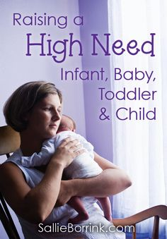 Raising a high need infant, baby, toddler or child is incredibly challenging and exhausting. If you have a child like this, please check out the list of resources I've compiled to encourage other parents.