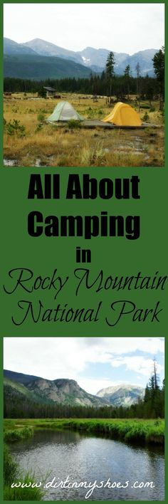 Find out EXACTLY what you need to know about campgrounds in Rocky Mountain National Park.  This website is so helpful!