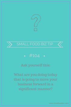 Keep moving forward...small business tips