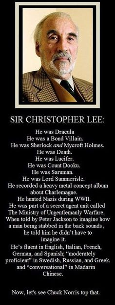 Sir Christopher Lee Is Unbeatable!  I will miss this man forever.