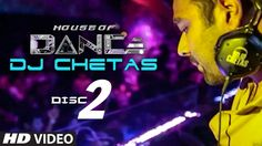 'House of Dance' by DJ CHETAS - DISC - 2 | Best Party Songs