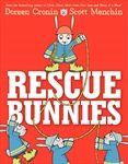 Rescue Bunnies  written by Doreen Cronin; illustrated by Scott Menchin