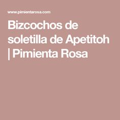 Bizcochos de soletilla de Apetitoh | Pimienta Rosa