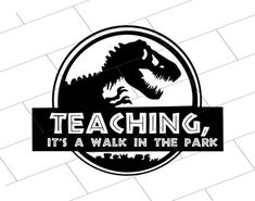 Teaching - its a walk in the park! Celebrate the life of a teacher with this free teacher svg file. Looking for teacher gift ideas? Get 15 free svg cut files to use in your projects here. Teaching, it's a walk in the par. Jurrassic Park, Vinyl Shirts, Funny Shirts, Teacher Appreciation Week, Teachers' Day, Teacher Favorite Things, Teacher Shirts, School Shirts, Silhouette Projects