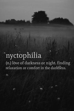 nyctophilia - yep that's me :)