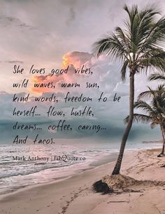 """""""She loves good vibes, wild waves, warm sun, kind words, freedom to be herself… flow, hustle, dreams… coffee, caring… And tacos."""" Mark Anthony (Visited 3 times, 3 visits today)"""