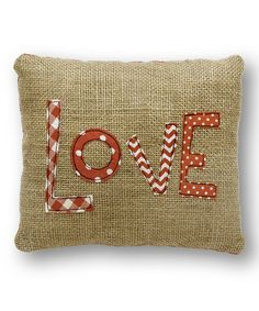 Take a look at this 'Love' Burlap Pillow by Collins on #zulily today!