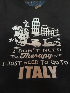No therapy give me Italy