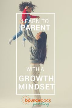 Good parenting skills can be learned -and we enjoy parenting more if we have a growth mindset! A simple idea that positively transforms your parenting.