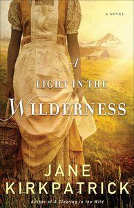A Light in the Wilderness is a   Fiction Paperback by Jane Kirkpatrick about FICTION HISTORICAL,FICTION ROMANCE. Purchase this Paperback product online from koorong.com   ID 9780800722319
