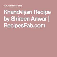 Khandviyan Recipe by Shireen Anwar | RecipesFab.com