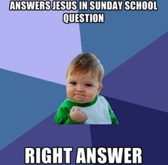 Christian Memes.... Haha need to print this out for my Sunday school room!