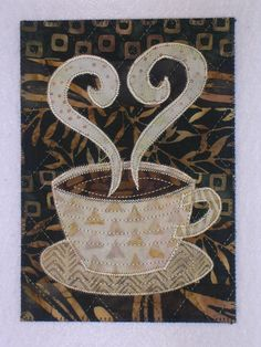 Quilt Art Cup of Love  5 x 7    Coffee or tea and LOVE  does it get much better. $10.00, via Etsy.
