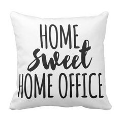 Home sweet home office throw pillow