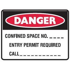 Danger Confined Space No. Danger Danger, Danger Signs, Confined Space, Signage, Construction, Group, Building, Billboard, Signs