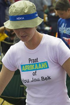 Our Afrikaans Culture - Says: Speak Afrikaans or shut up/ hold your mouth/ keep quiet!