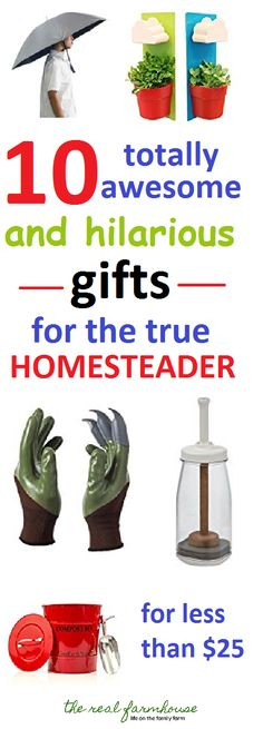 10 totally awesome and hilarious gifts for the true homesteader all for less then $25