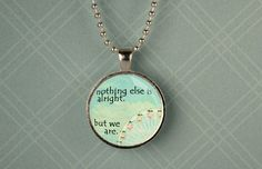 """Divergent Quote (""""Nothing else is alright, but we are."""") and Ferris Wheel Pendant by MagnificentOliver, $9.95"""