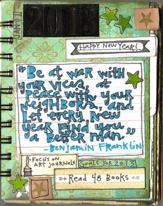 coreymarie:  Hello, friends! Happy New Year! I hope the new year finds you all safe and happy, with renewed energies and excitement for the year to come. I am going to be focusing on Art Journaling daily again this year, and this is my first page in this year's series. I really love thisBenjamin Franklinquote. He's definitely one of my heroes, if for no other reason, because he invented self-publishing (aka: zines! Benjamin Franklin is the original zinester.) Read more atcoreymarie♥com…