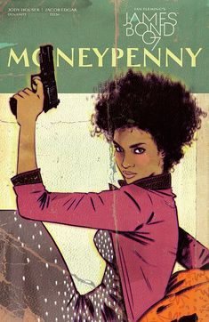 One of the constants in the James Bond series has been the ever faithful Moneypenny. Now, as Dynamite expands on the Bond Universe, Jody Houser (Faith) James Bond, Green Arrow, Panini Comics, Bond Series, Tv Series, Comic Art, Comic Books, Bond Girls, Black Women Art