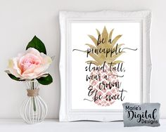 INSTANT DOWNLOAD - Printable Be A Pineapple Stand Tall Wear A Crown And Be Sweet / Pink Rose Gold Wall Art / Inspirational Quote / JPEG file by MariesDigitalDesigns on Etsy https://www.etsy.com/listing/513541972/instant-download-printable-be-a