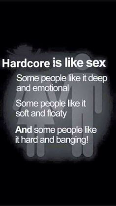• Some People Say, People Like, Defqon 1, Hardcore Music, Music Quotes, Punk Rock, My Music, Texts, Jokes