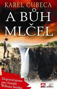 A Bůh mlčel - Karel Cubeca #alpress #karelcubeca #knihy