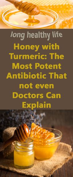 Honey with Turmeric: The Most Potent Antibiotic That not even Doctors Can Explain