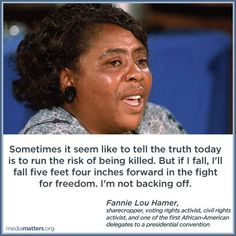 Now, this is what a patriot looks like. Fannie Lou Hamer - share cropper, voting rights activist, civil rights activist, and one of the first African-American women delegates to a presidential convention.