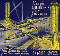See the World's Fair first From the Air. Sky-ride Towers and Ride. 1933 Chicago World's Fair. Chicago Poster, Chicago Map, Chicago Hotels, Chicago Area, Chicago Illinois, Sky Ride, Rainbow City, World Of Tomorrow, Art Deco Posters