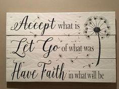 Accept what is sign Let go of what was Have faith in what will be inspirational signs wood signs pallet sign home decor by on Etsy Handmade Home Decor, Unique Home Decor, Used Pallets, Inspirational Signs, Diy Pallet Projects, Pallet Ideas, Pallet Art, Vinyl Projects, Sign Quotes