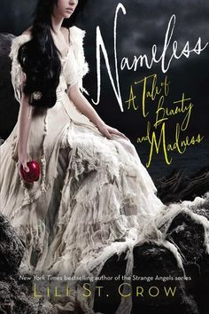 Nameless: A Tale of Beauty and Madness by Lili St. Crow | Publication Date: April 4, 2013 | #YA