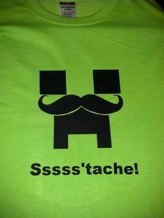 "Minecraft Inspired Creeper T-Shirt  ""Creeper 'Stache""  Available in Youth and Adult Sizes - Priority Mail Shipping Option. $12.00, via Etsy."