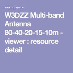 W3DZZ Multi-band Antenna 80-40-20-15-10m - viewer : resource detail