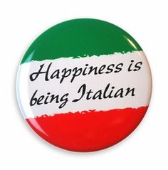 Happiness IS Being Italian