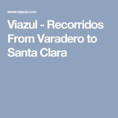 Viazul - Recorridos From Varadero to Santa Clara