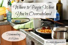 Thankful Homemaker: Homemaking 101 Series: Where to Begin When You're Overwhelmed