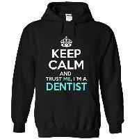 DENTIST trust me, i am a dentist