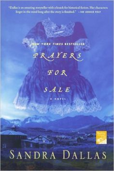Amazon.com: Prayers for Sale: A Novel (Reading Group Gold) (9780312385194): Sandra Dallas: Books