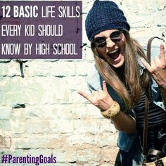 #ParentingGoals—Mastering these 12 basic life skills by high school might be harder than it looks for some kids. That's why it's up to the parents to set their kids up for skill-success!