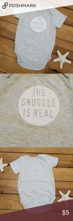 """Gray onsie """"The Snuggle Is Real"""" Like new Children's Place light Gray onsie with print """"The Snuggle Is Real"""", like new, cotton, in mint condition. Children's Place Shirts & Tops Tees - Short Sleeve"""