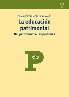 LA EDUCACION PATRIMONIAL. Del Patrimonio a las personas