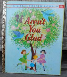 A personal favorite from my Etsy shop https://www.etsy.com/listing/176101539/1962-little-golden-book-arent-you-glad