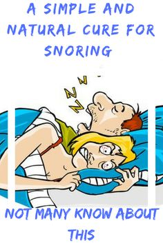 A Simple And Natural Cure For Snoring – Not Many Know About This