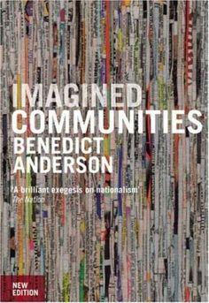 Anderson, Benedict. Imagined communities: Reflections on the origin and spread of nationalism. Verso Books, 2006.